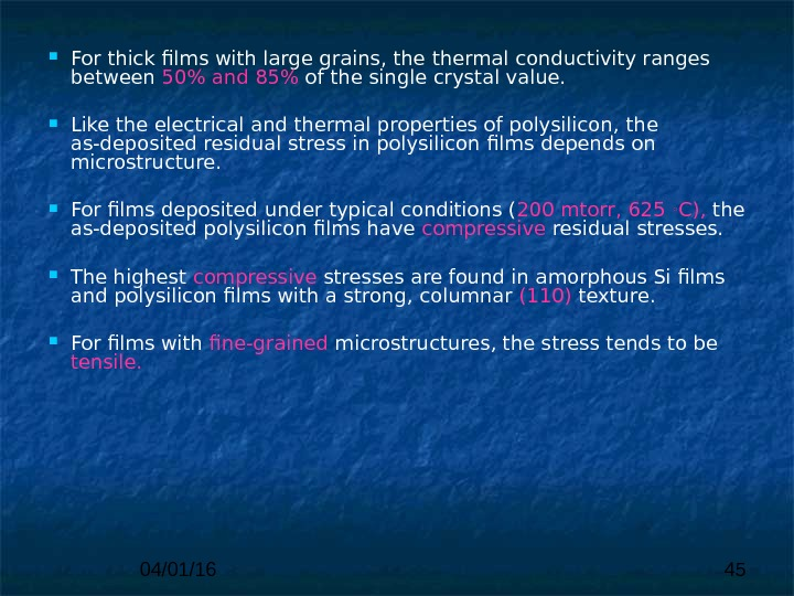 04/01/16 45 For thick films with large grains, thermal conductivity ranges between 50 and 85 of