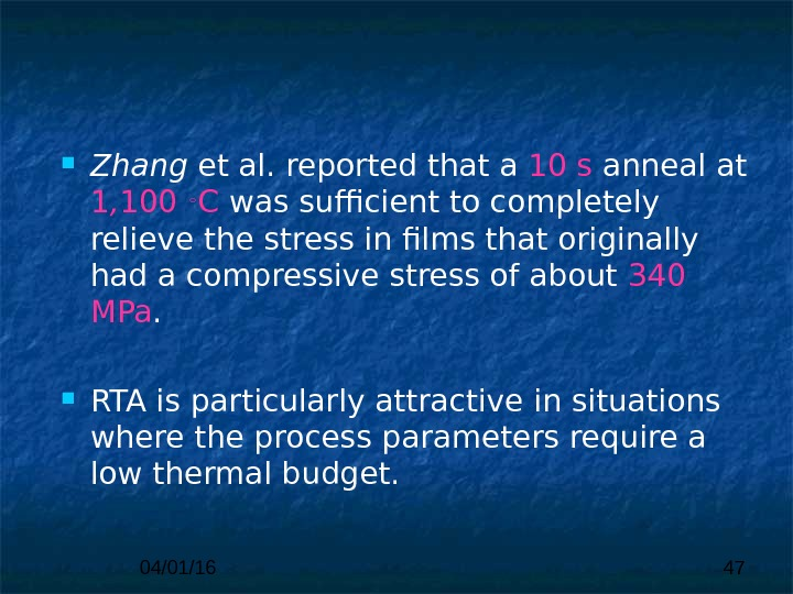 04/01/16 47 Zhang et al. reported that  a 10 s anneal at 1 , 100