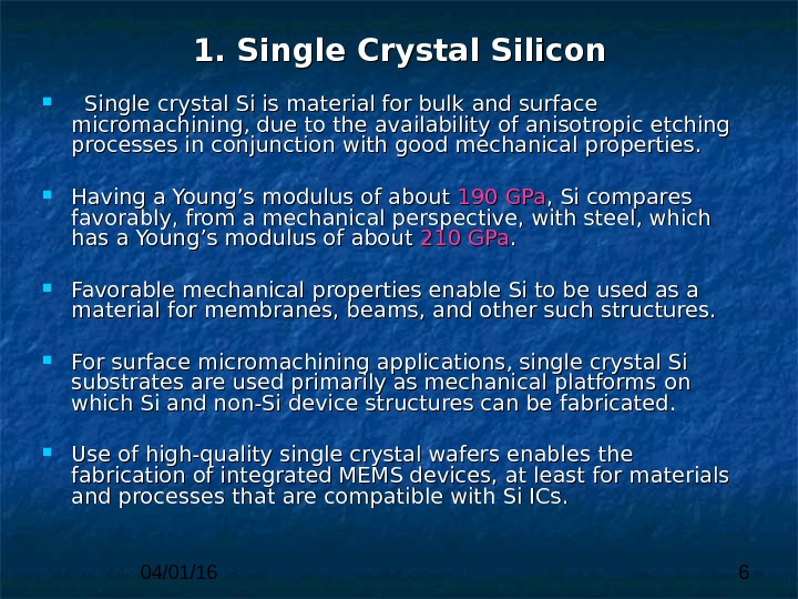 04/01/16 61. Single Crystal Silicon  SS ingle crystal Si is material for bulk and surface