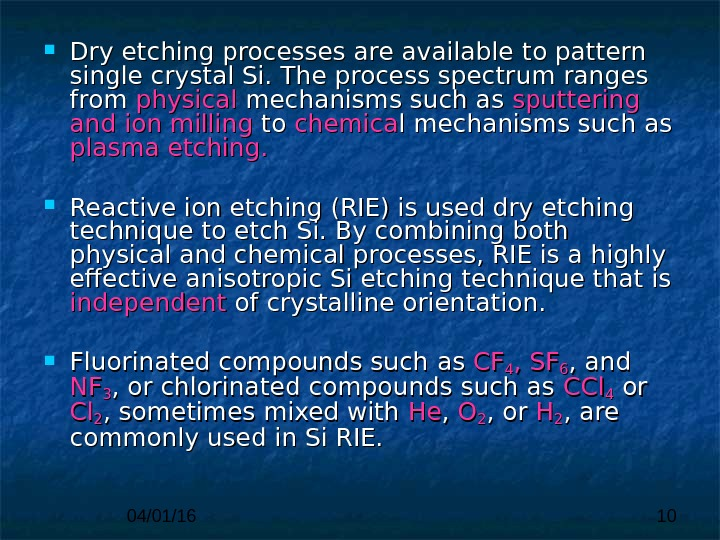 04/01/16 10 DD ry etching processes are available  to pattern single crystal Si. The process
