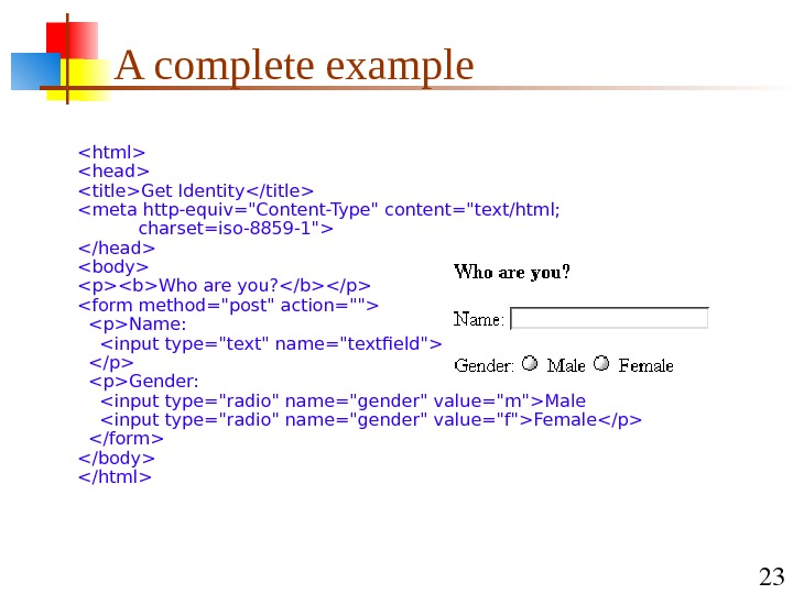 23 A complete example  html head titleGet Identity/title meta http-equiv=Content-Type content=text/html;   charset=iso-8859 -1