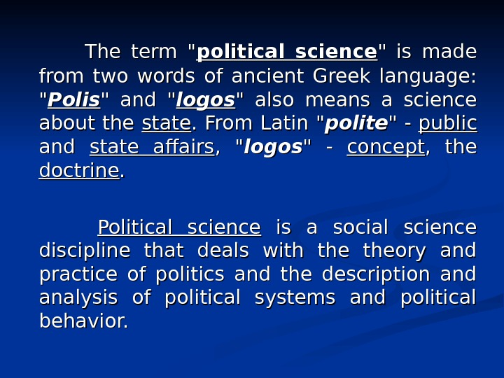 The term  political science  is made from two words of
