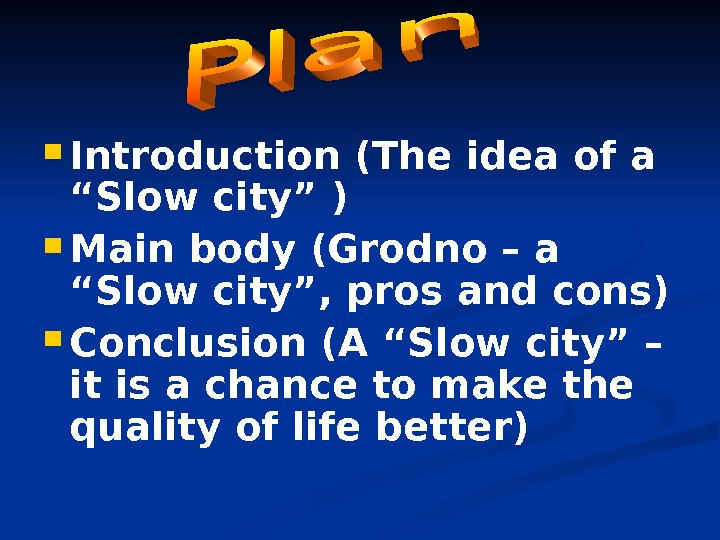 "Introduction (The idea of a ""Slow city"" ) Main body (Grodno – a ""Slow city"","