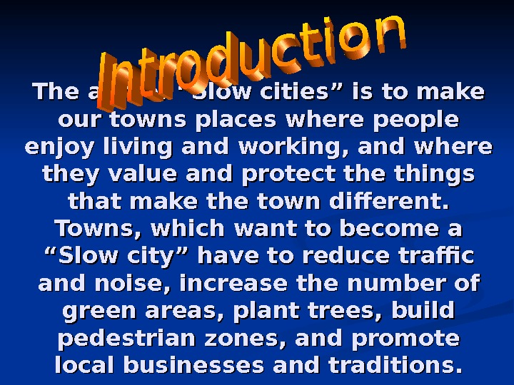"The aim of ""Slow cities"" is to make our towns places where people enjoy living and"