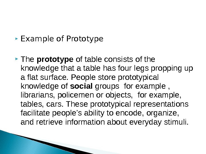Example of Prototype The prototype of table consists of the knowledge that a table has