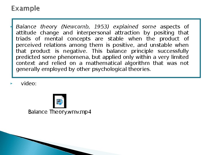 Balance theory (Newcomb,  1953) explained some aspects of attitude change and interpersonal attraction by