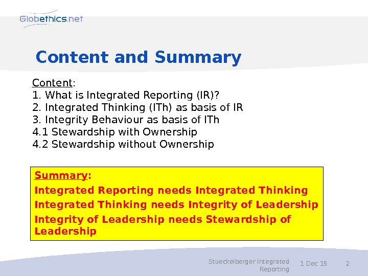 Content and Summary : Integrated Reporting needs Integrated Thinking needs Integrity of Leadership needs Stewardship of