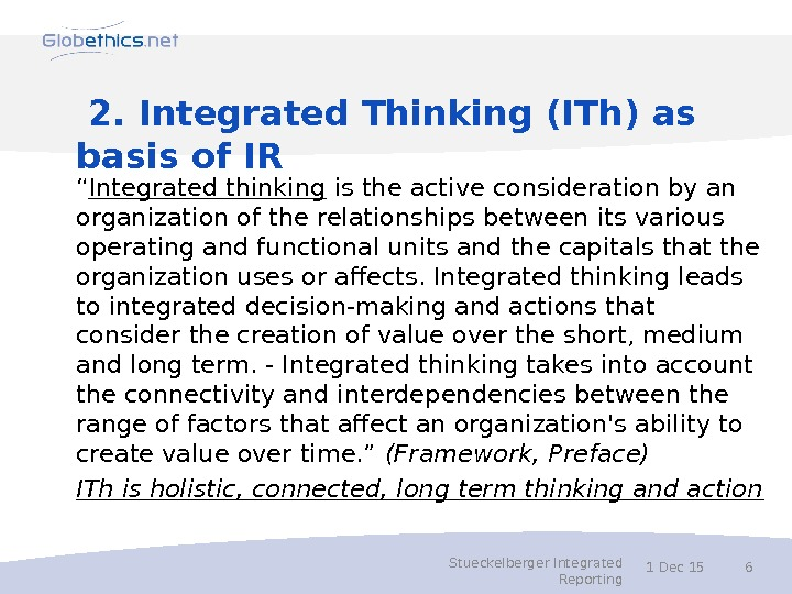 "2. Integrated Thinking (ITh) as basis of IR "" Integrated thinking is the active consideration"