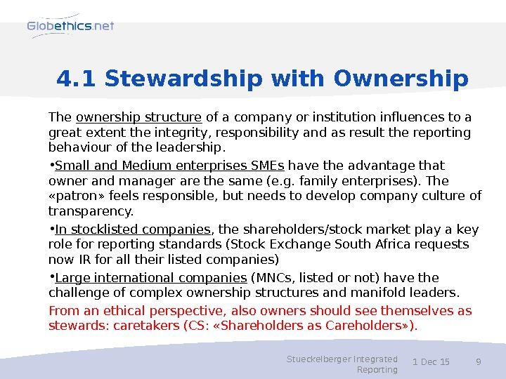 4. 1 Stewardship with Ownership The ownership structure of a company or institution influences to