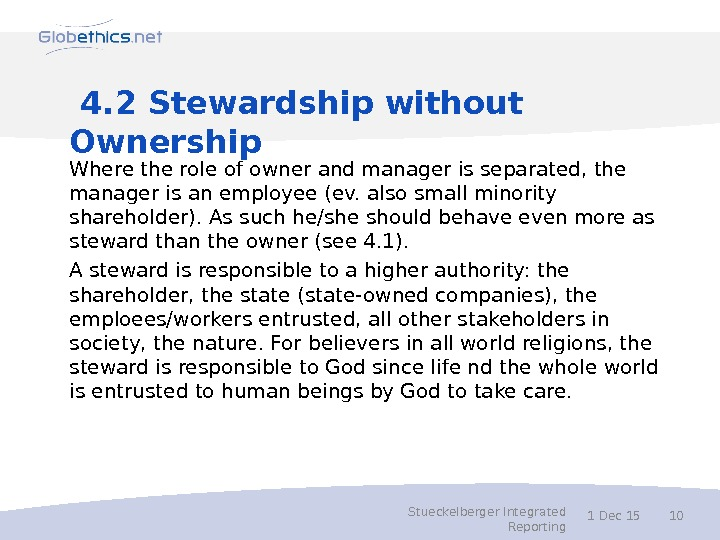 4. 2 Stewardship without Ownership Where the role of owner and manager is separated, the