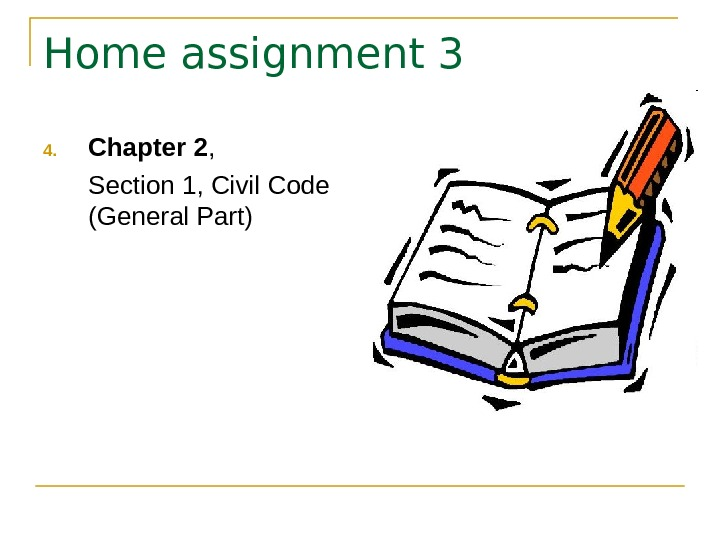 Home assignment 3 4. Chapter 2 ,  Section 1, Civil Code (General Part)
