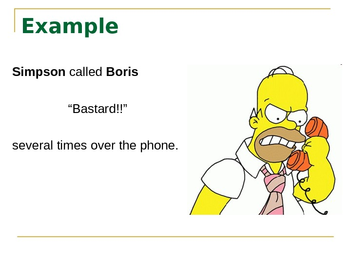 "Example Simpson called Boris "" Bastard!!"" several times over the phone."