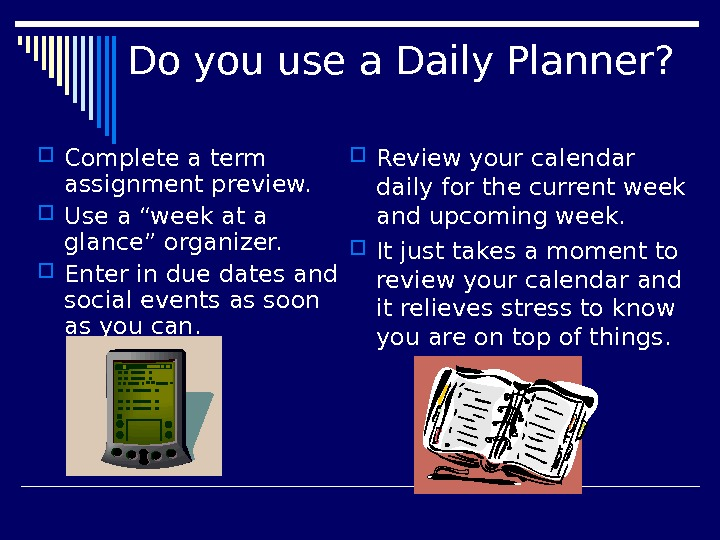 "Do you use a Daily Planner?  Complete a term assignment preview.  Use a ""week"