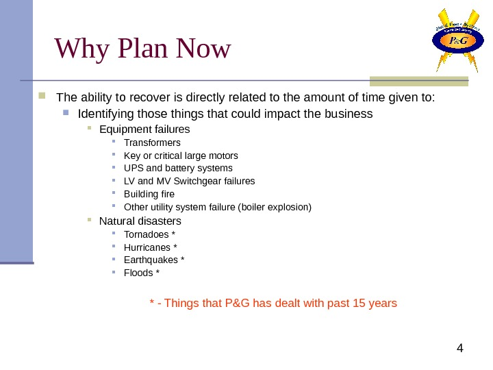 4 Why Plan Now The ability to recover is directly related to the amount
