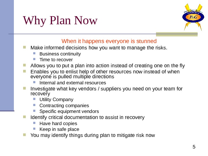 5 Why Plan Now When it happens everyone is stunned Make informed decisions how