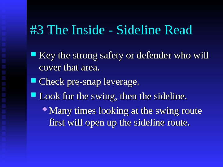 #3 The Inside - Sideline Read Key the strong safety or defender who will
