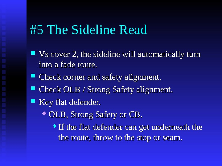 #5 The Sideline Read Vs cover 2, the sideline will automatically turn into a