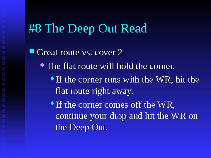 #8 The Deep Out Read Great route vs. cover 2 The flat route will