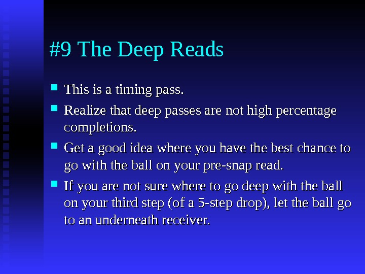 #9 The Deep Reads This is a timing pass.  Realize that deep passes
