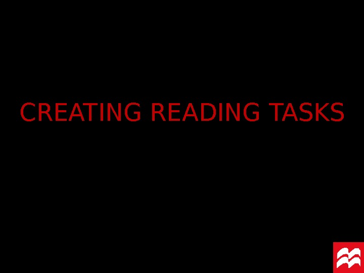 CREATING READING TASKS