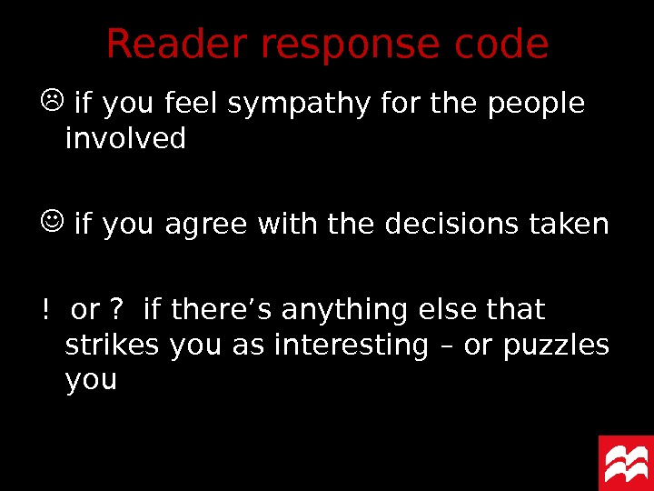 Reader response code  if you feel sympathy for the people involved if you agree with