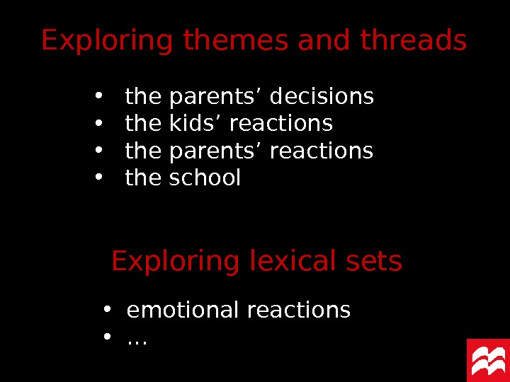 Exploring themes and threads • the parents' decisions • the kids' reactions • the parents' reactions