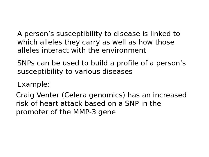 A person's susceptibility to disease is linked to which alleles they carry as well