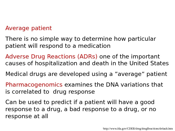 Average patient There is no simple way to determine how particular patient will respond