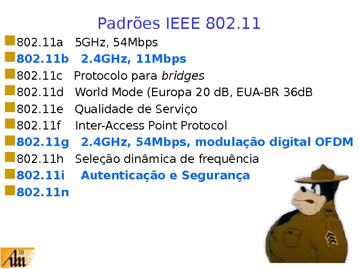 Padrões IEEE 802. 11 a  5 GHz, 54 Mbps 802. 11 b  2. 4