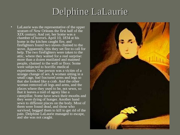 Delphine La. Laurie • La. Laurie  was the representative of the upper stratum of New