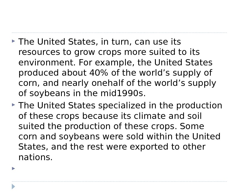 The United States, in turn, can use its resources to grow crops more suited to