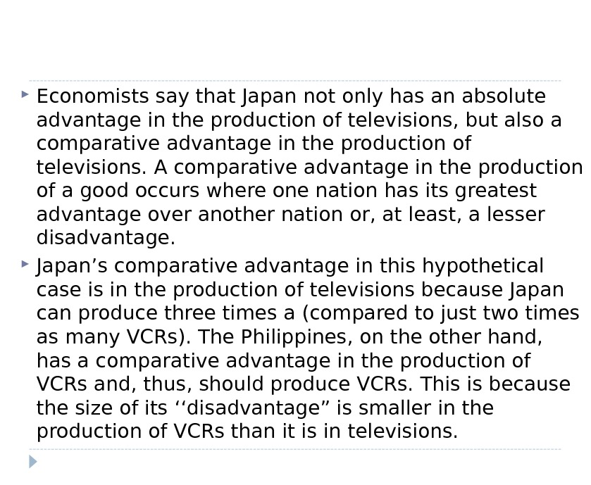 Economists say that Japan not only has an absolute advantage in the production of televisions,