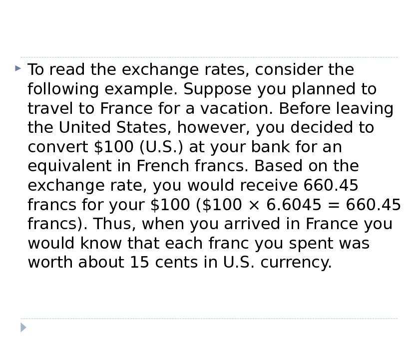 To read the exchange rates, consider the following example. Suppose you planned to travel to