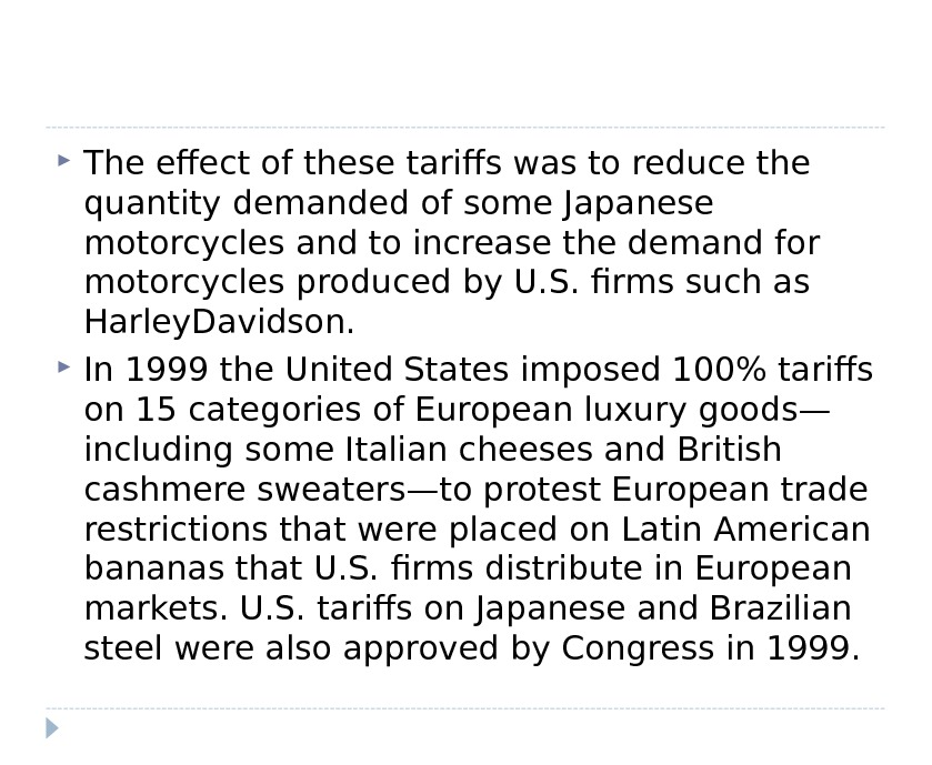 The effect of these tariffs was to reduce the quantity demanded of some Japanese motorcycles