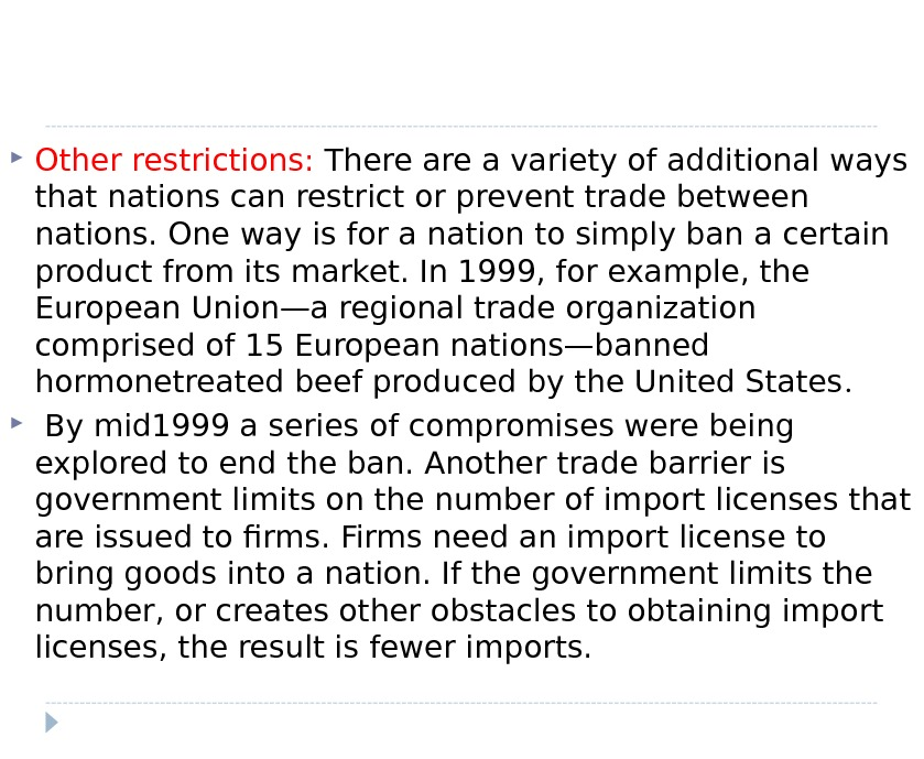 Other restrictions:  There a variety of additional ways that nations can restrict or prevent