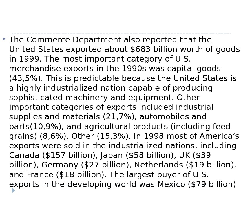 The Commerce Department also reported that the United States exported about $683 billion worth of