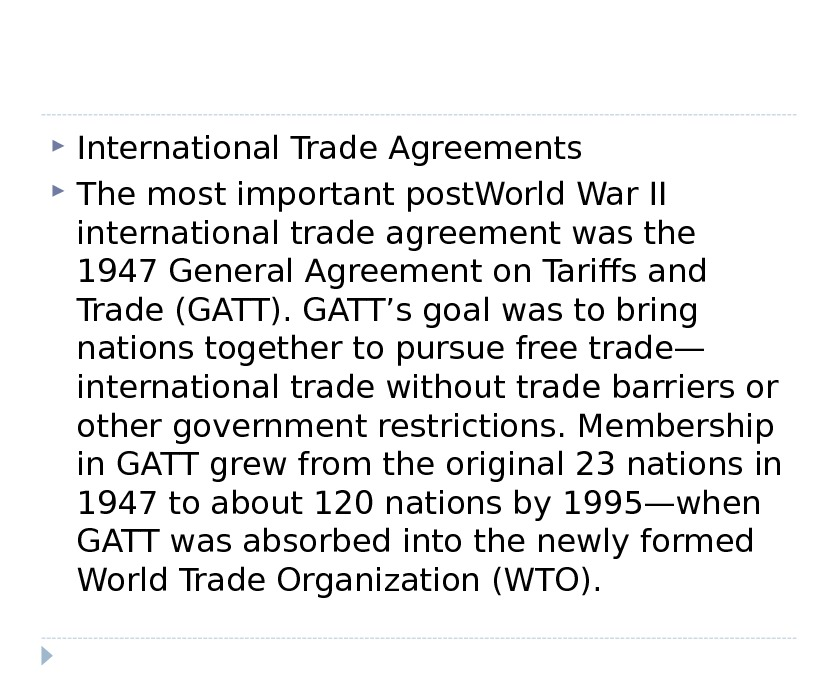 International Trade Agreements The most important post. World War II international trade agreement was the