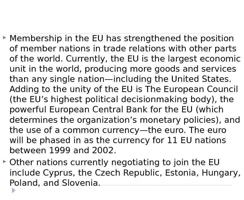 Membership in the EU has strengthened the position of member nations in trade relations with