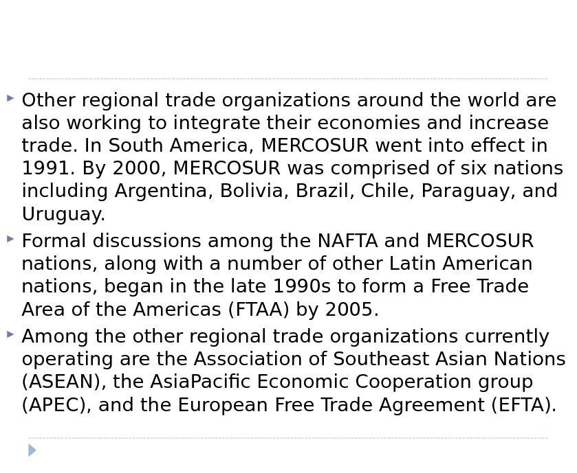 Other regional trade organizations around the world are also working to integrate their economies and