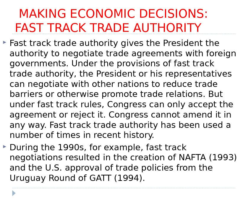 MAKING ECONOMIC DECISIONS:  FAST TRACK TRADE AUTHORITY Fast track trade authority gives the President