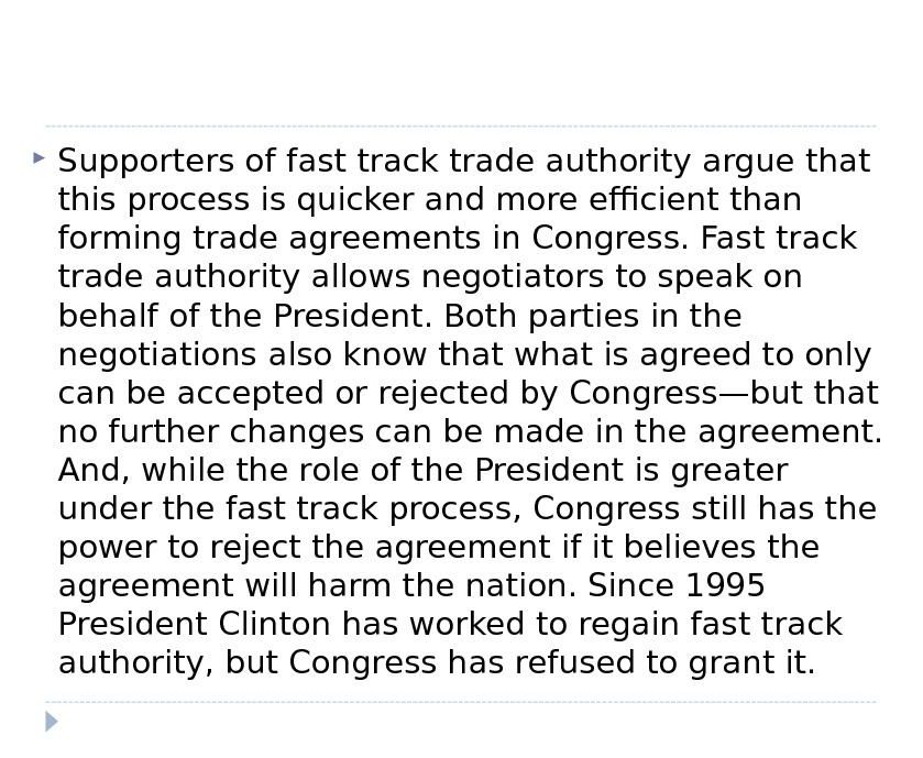 Supporters of fast track trade authority argue that this process is quicker and more efficient