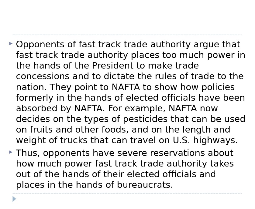 Opponents of fast track trade authority argue that fast track trade authority places too much