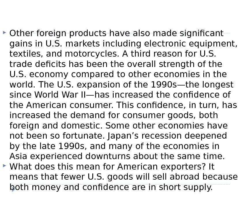 Other foreign products have also made significant gains in U. S. markets including electronic equipment,