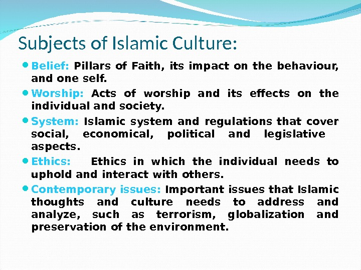 Subjects of Islamic Culture:  Belief:  Pillars of Faith,  its impact on the behaviour,