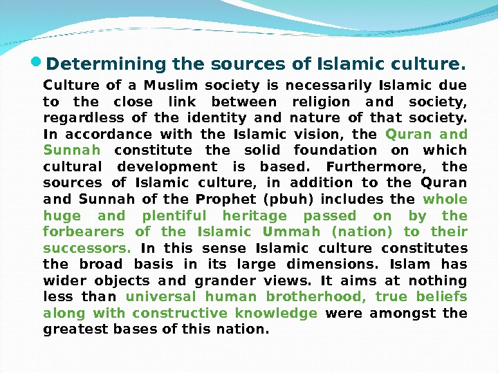 Determining the sources of Islamic culture. Culture of a Muslim society is necessarily Islamic due