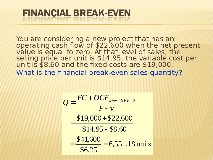 You are considering a new project that has an operating cash flow of $22, 600 when