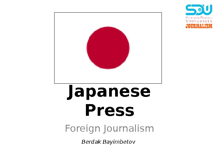 Japanese Press Foreign Journalism Berdak Bayimbetov
