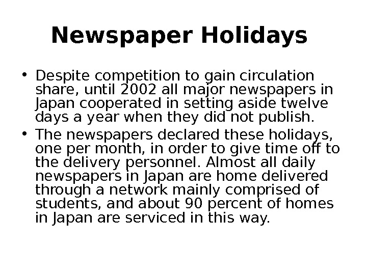 Newspaper Holidays  • Despite competition to gain circulation share, until 2002 all major newspapers in