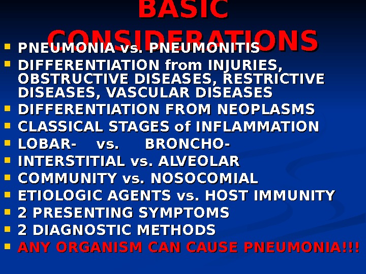BASIC CONSIDERATIONS PNEUMONIA vs. PNEUMONITIS DIFFERENTIATION from INJURIES,  OBSTRUCTIVE DISEASES, RESTRICTIVE DISEASES, VASCULAR DISEASES DIFFERENTIATION