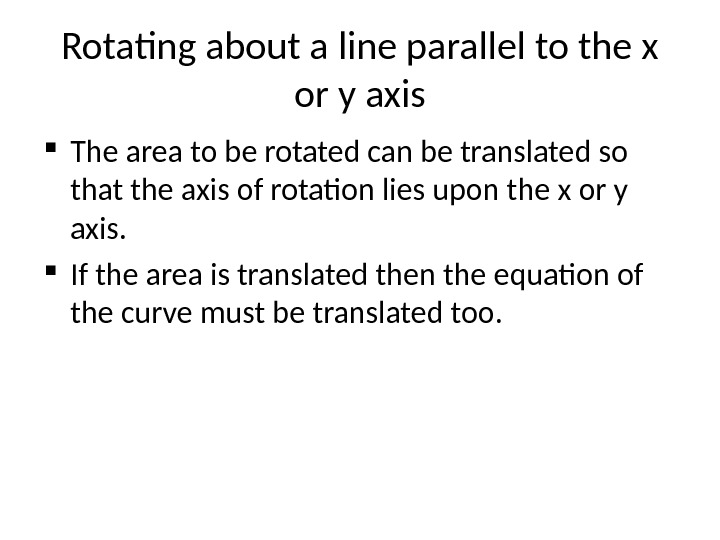 Rotating about a line parallel to the x or y axis The area to be rotated